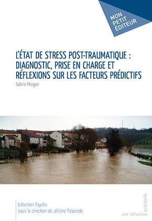 Etat de Stress Post-Traumatique: Diagnostic, prise en charge et réflexions sur les facteurs prédictifs