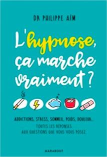 Derniers livres de Philippe Aïm sur l'hypnose et la communication thérapeutique