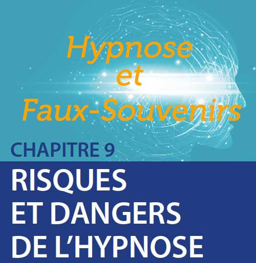 Risques et dangers de l'hypnose: les faux-souvenirs.