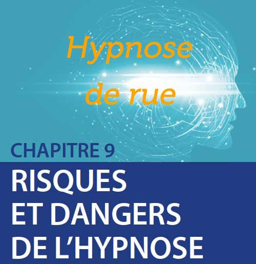 Risques et dangers de l'hypnose: Hypnose de rue.