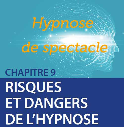 Risques et dangers de l'hypnose: Hypnose de Spectacle.