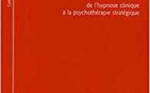 Milton H. Erickson : De l'hypnose clinique à la psychothérapie stratégique. Dr Jacques-Antoine Malarewicz, Dr Jean Godin
