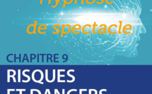 Risques et dangers de l'hypnose: Hypnose de Spectacle.